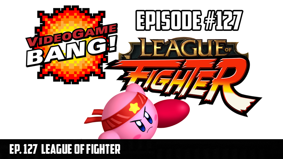 League of Fighter Ep. 127