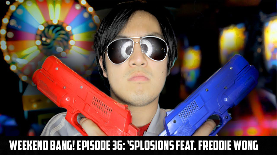 Weekend BANG! Episode 36: 'Splosions feat. Freddie Wong