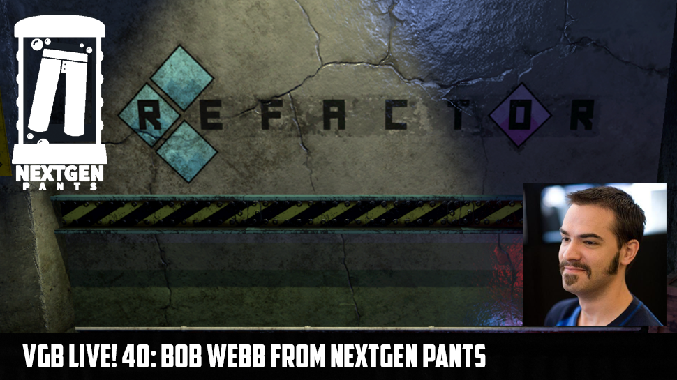 VGB Live! 40: Bob Webb from NextGen Pants