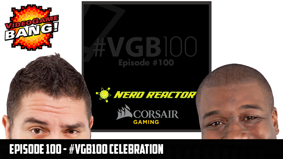 Videogame BANG! Episode 100: #VGB100