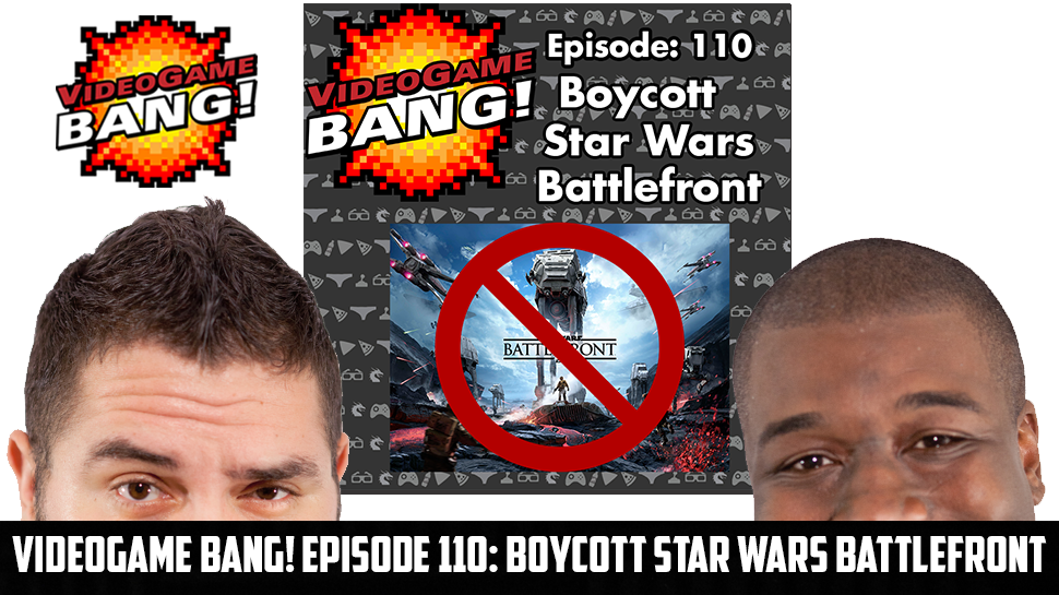 Videogame BANG! Episode 110: Boycott Star Wars Battlefront