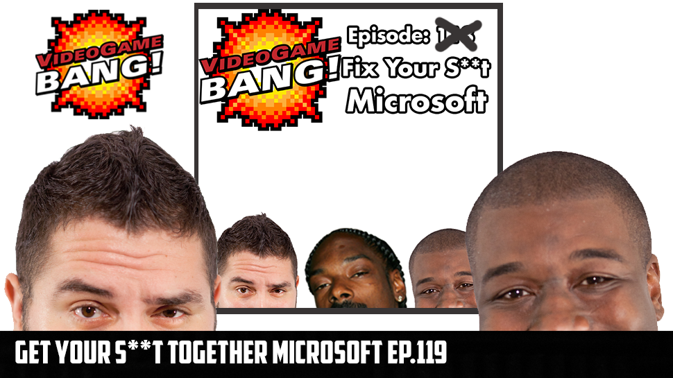 Get Your S**t Together Microsoft Ep.119