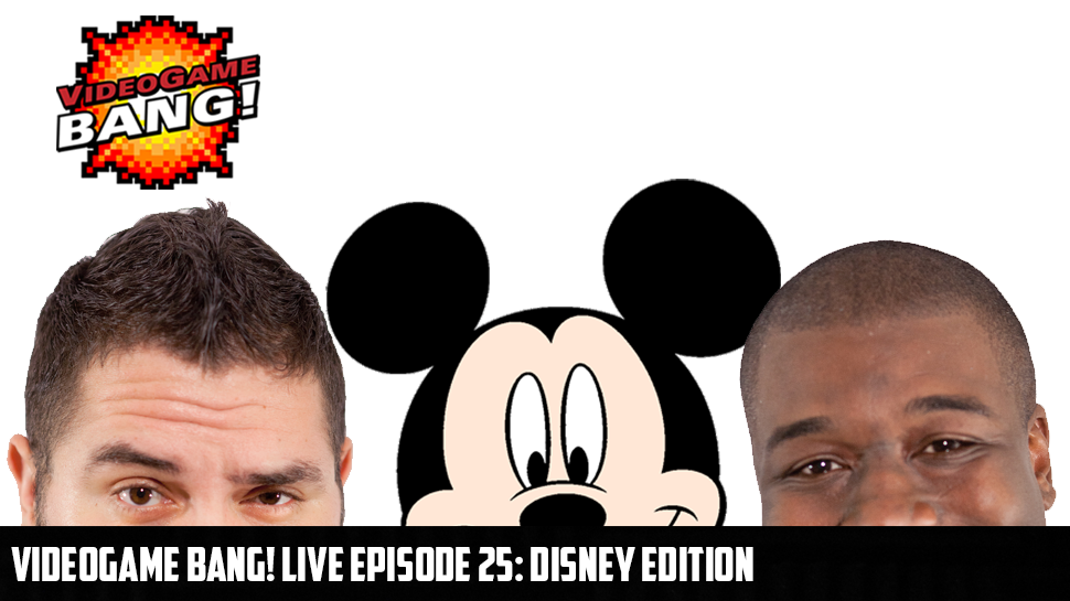 Videogame BANG! LIVE Episode 25: Disney Edition