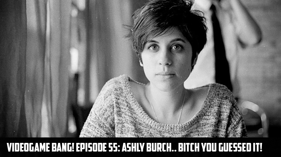 Videogame BANG! Episode 55: Ashly Burch.. Bitch You Guessed it!
