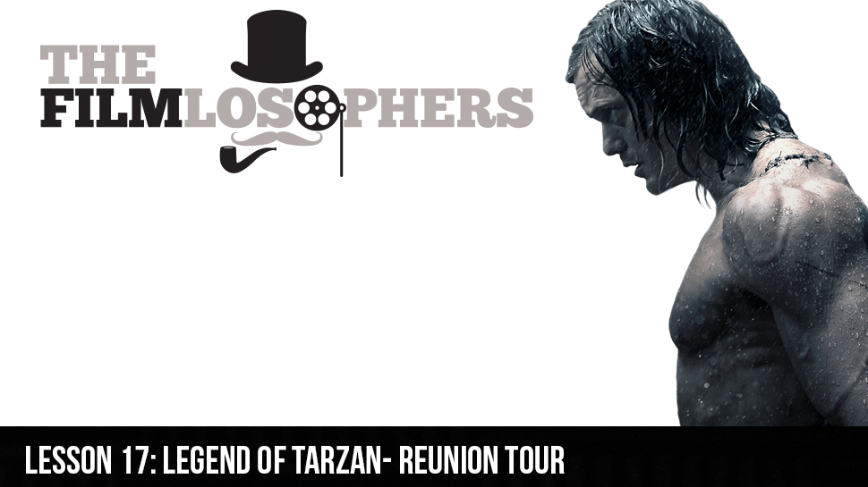 Lesson 17: Legend of Tarzan- Reunion Tour