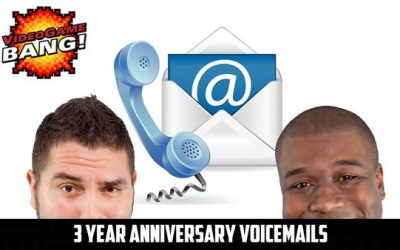 Videogame BANG! 3 Year Anniversary Voicemails