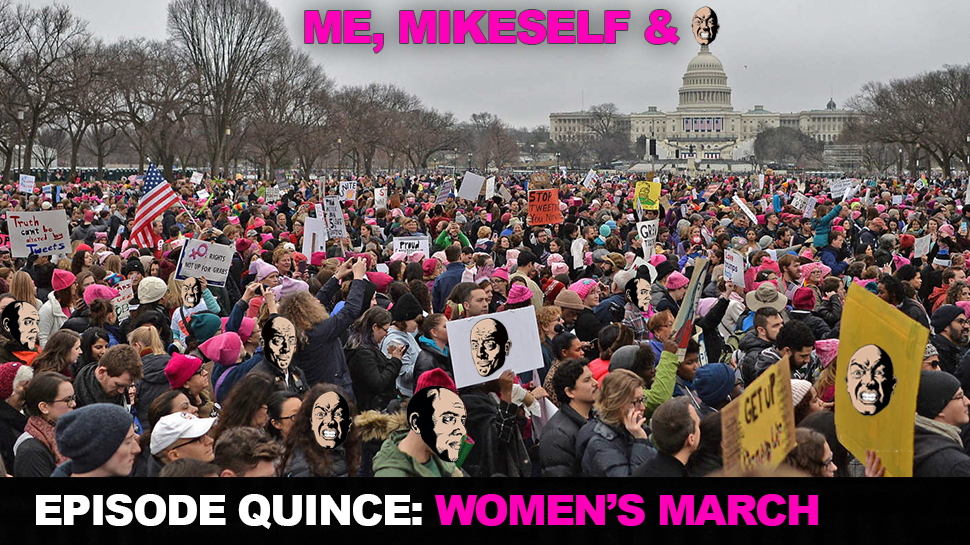 Episode Quince: Women's March