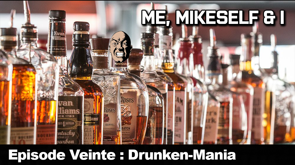 Episode Veinte: Drunken-Mania