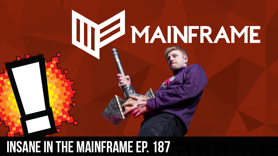 Insane in the Mainframe ep. 187
