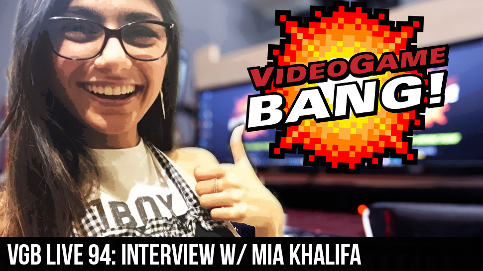 VGB LIVE 94: Interview w/ Mia Khalifa