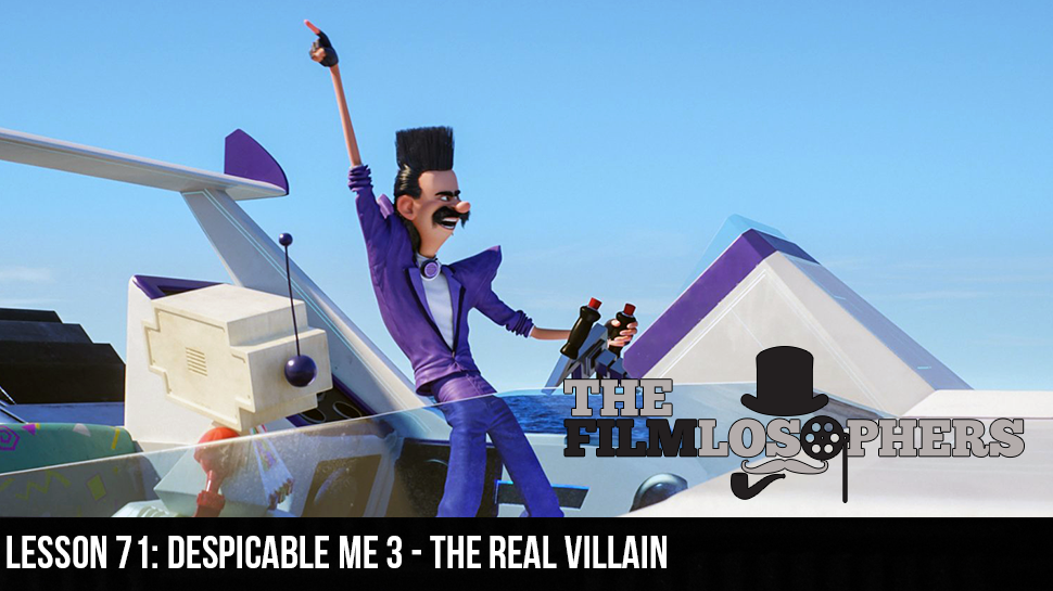 Lesson 71: Despicable Me 3 – The Real Villain
