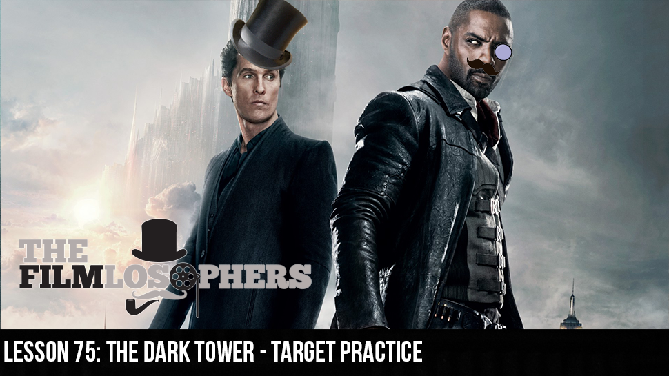 Lesson 75: The Dark Tower – Target Practice