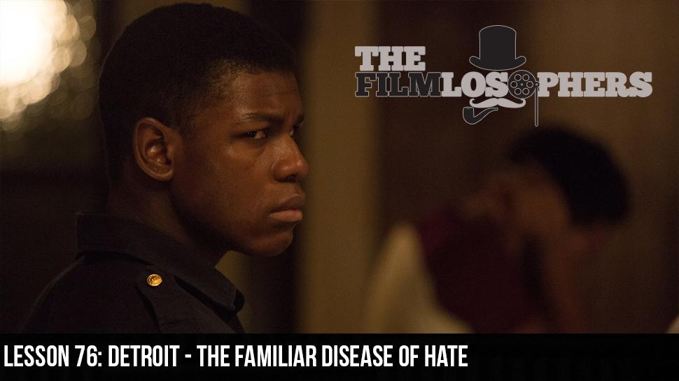 Lesson 76: Detroit – The Familiar Disease of Hate