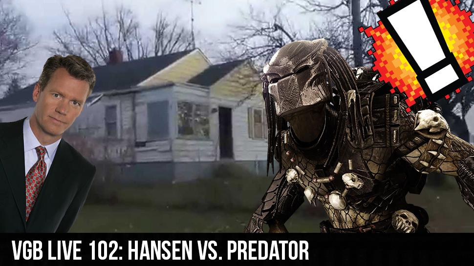 VGB LIVE 102: Hansen vs. Predator