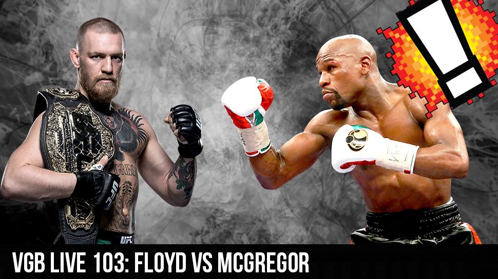VGB LIVE 103: Floyd vs Mcgregor