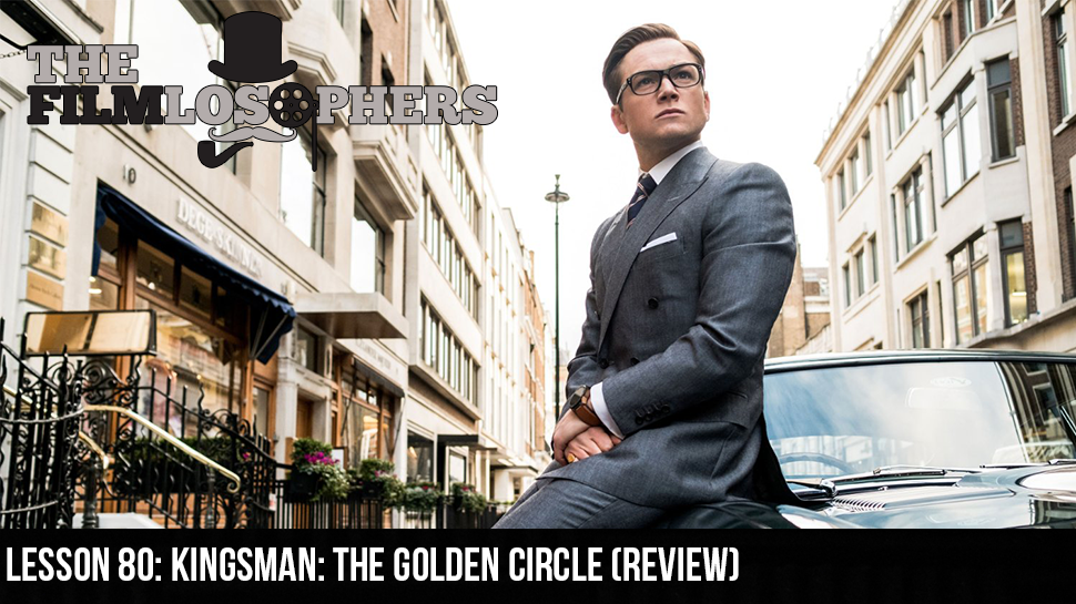Lesson 80: Kingsman: The Golden Circle (Review)