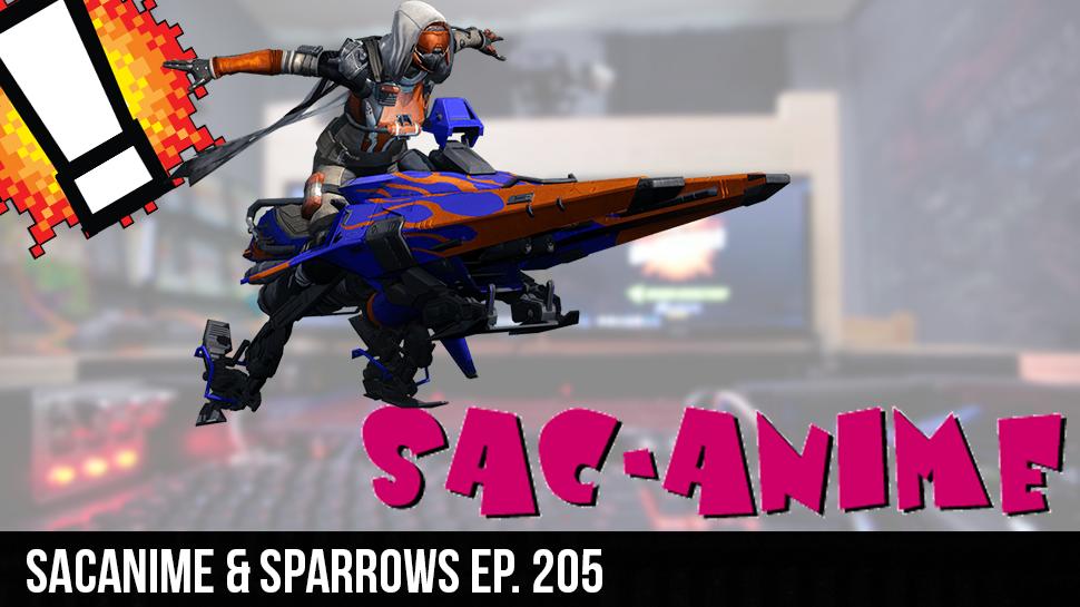 SacAnime and Sparrows ep. 205