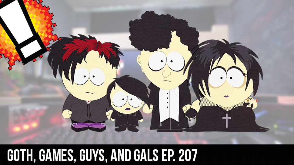 Goth, Games, Guys, and Gals ep. 207