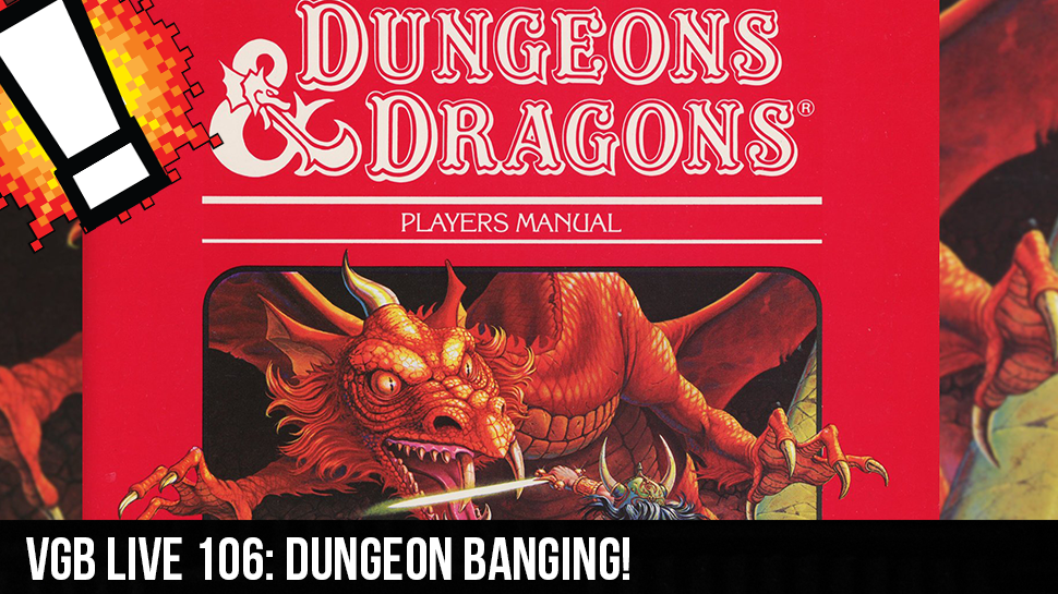 VGB LIVE 106: Dungeon BANGING!
