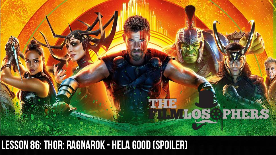 Lesson 86: Thor: Ragnarok – Hela Good (Spoiler)