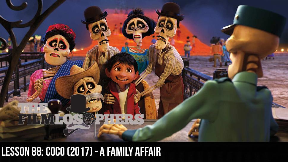 Lesson 88: Coco (2017) – A Family Affair