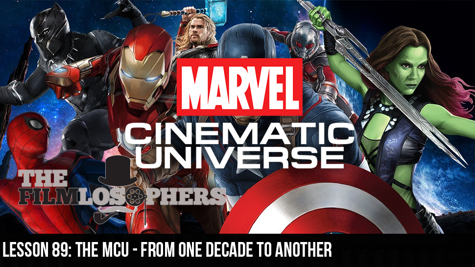 Lesson 89: The MCU – From One Decade to Another