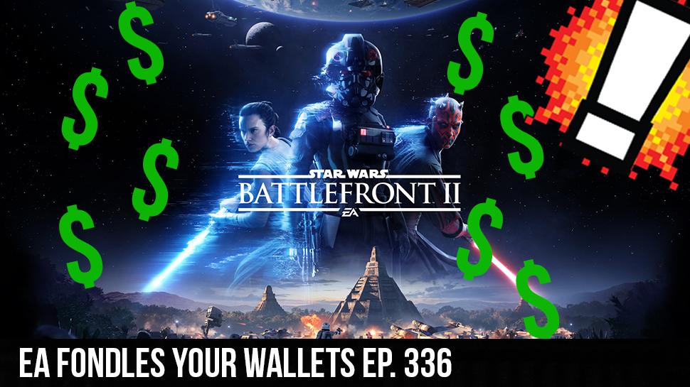 EA Fondles Your Wallets ep. 336