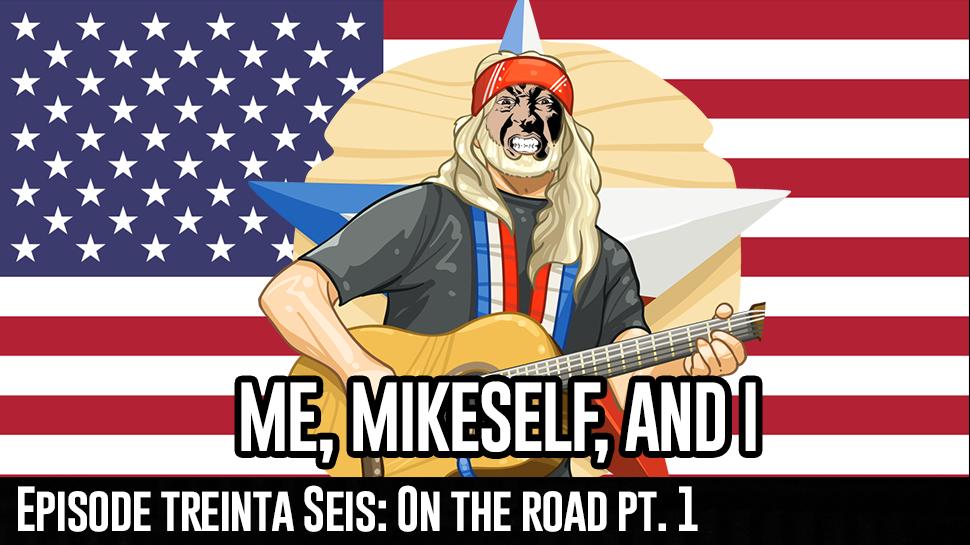 Episode Treinta Seis: On the Road pt. 1