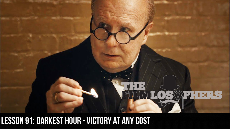 Lesson 91: Darkest Hour – Victory At Any Cost