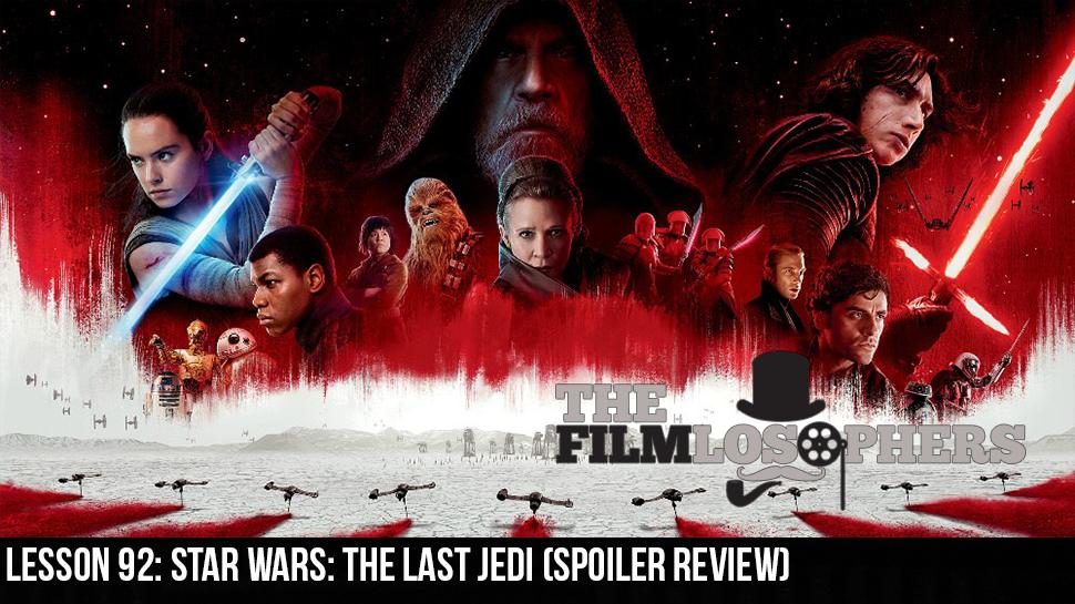 Lesson 92: Star Wars: The Last Jedi (Spoiler Review)