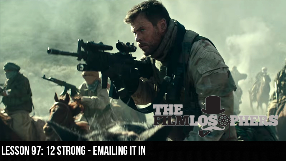 Lesson 97: 12 Strong – Emailing It In