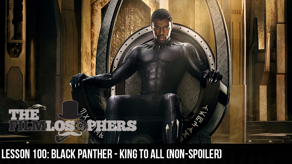 Lesson 100: Black Panther – King to All (non-spoiler)