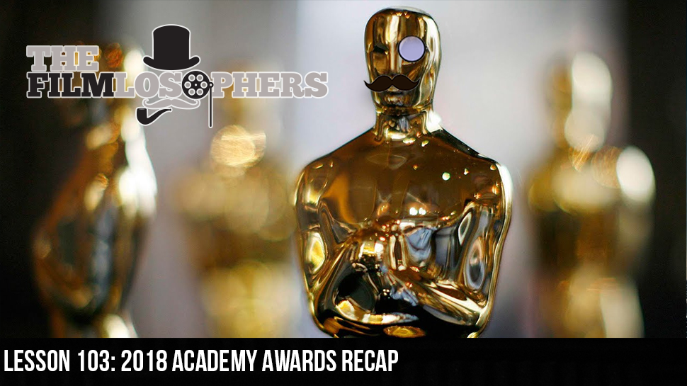 Lesson 103: 2018 Academy Awards Recap