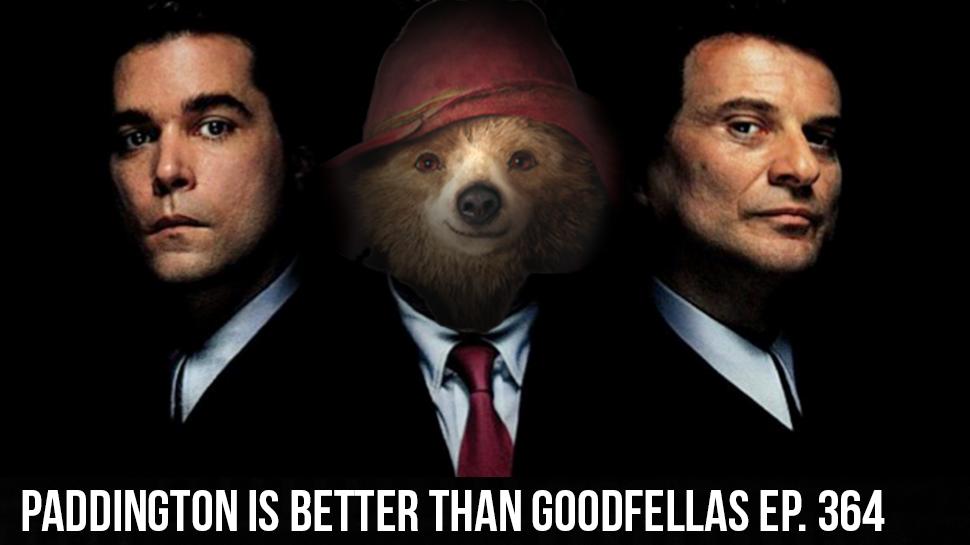 Paddington is better than good fellas  .ep 264