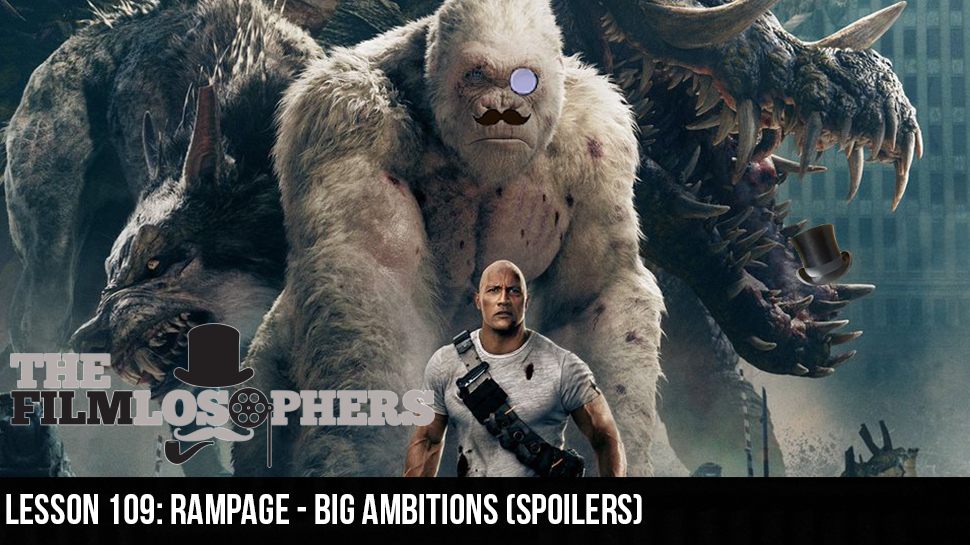 Lesson 109: Rampage – Big Ambitions (Spoilers)