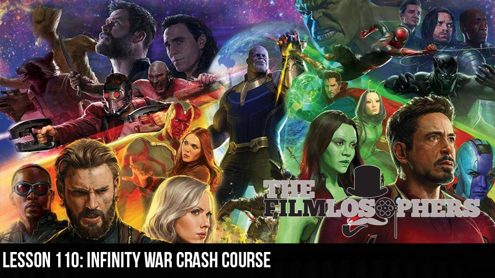 Lesson 110: Infinity War Crash Course