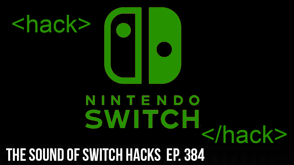 The Sound of Switch Hacks ep. 384