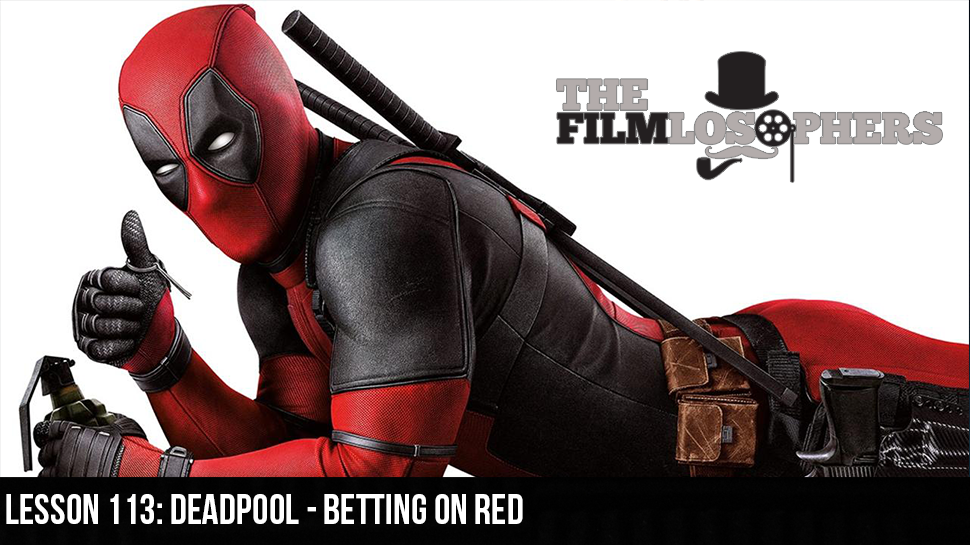 Lesson 113: Deadpool – Betting On Red