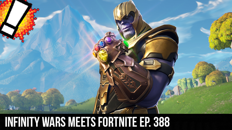 Infinity Wars meets Fortnite ep. 388