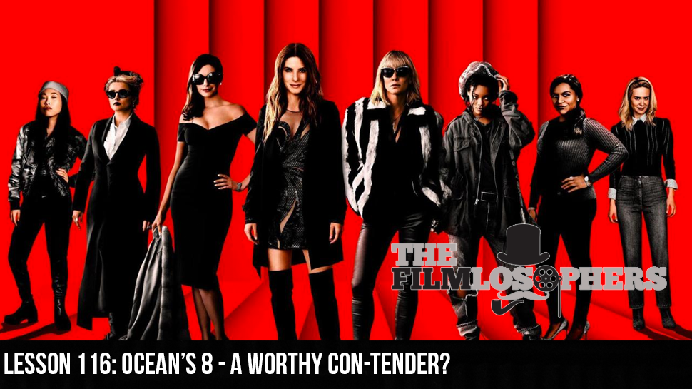 Lesson 116: Ocean's 8 – A Worthy Con-tender?