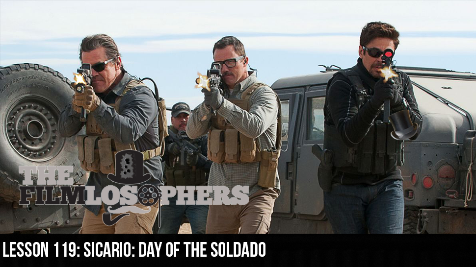 Lesson 119: Sicario: Day of the Soldado