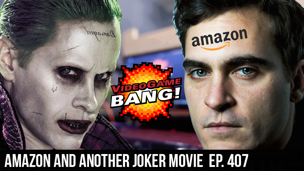 Amazon and Another Joker Movie  ep. 407
