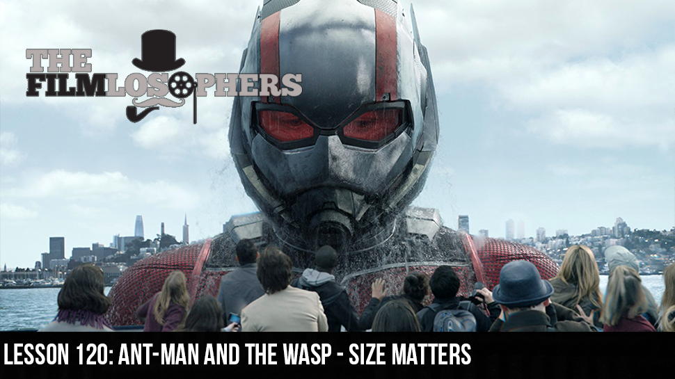 Lesson 120: Ant-Man and the Wasp – Size Matters
