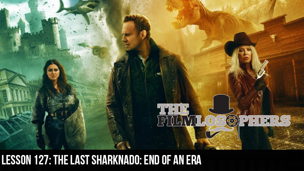 Lesson 127: The Last Sharknado: End of an Era