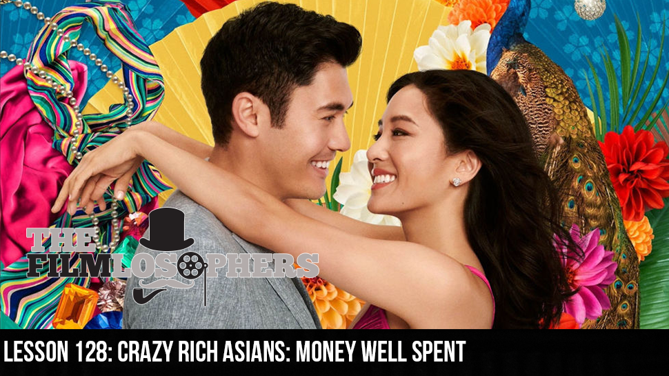 Lesson 128: Crazy Rich Asians: Money Well Spent