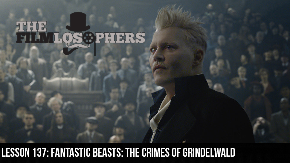 Lesson 137: Fantastic Beasts: The Crimes of Grindelwald