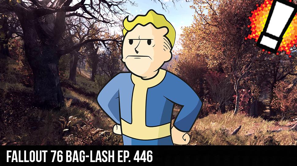 Fallout 76 BAG-lash ep. 446