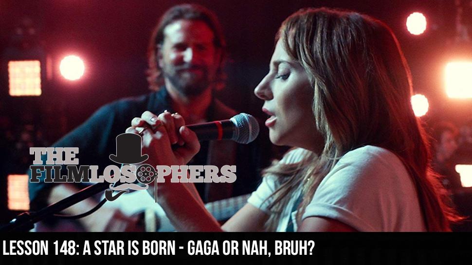 Lesson 148: A Star is Born – Gaga or Nah, Bruh?