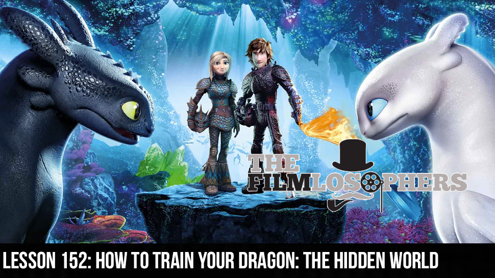 Lesson 152: How to Train Your Dragon: The Hidden World