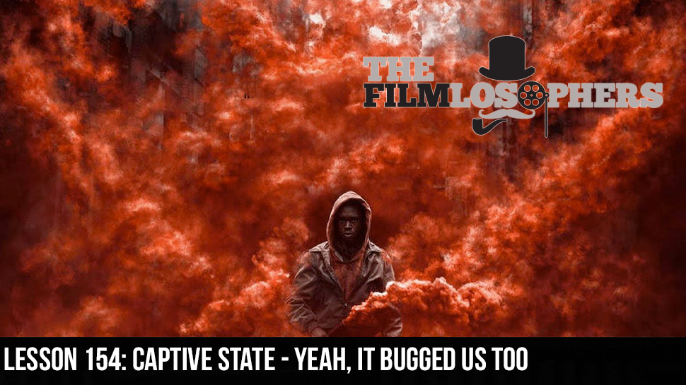Lesson 154: Captive State – Yeah, It Bugged Us Too